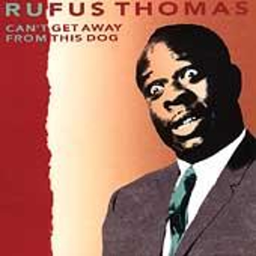 Play & Download Can't Get Away From This Dog by Rufus Thomas | Napster