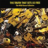 The Truth that Sets Us Free by John Bell