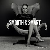 Smooth & Smart, Vol. 1 (Some Perfect Summer Relaxing Tunes) by Various Artists