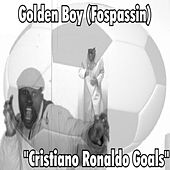 Play & Download Cristiano Ronaldo Goals by Golden Boy (Fospassin) | Napster