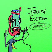 Play & Download Whatever by Jeremy Essig (1) | Napster