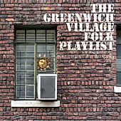 The Greenwich Village Folk Playlist by Various Artists