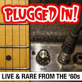 Plugged In! Live & Rare From The '60s by Various Artists