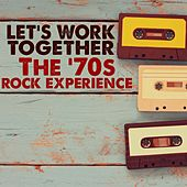 Let's Work Together: The '70s Rock Experience by Various Artists