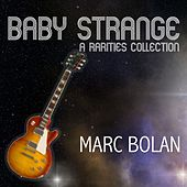 Baby Strange: A Rarities Collection by Marc Bolan