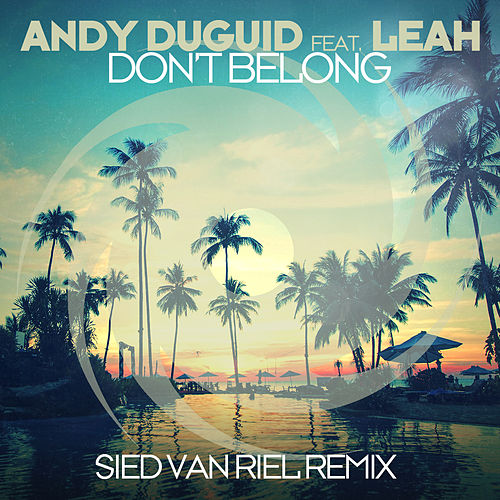 Don't Belong (Sied van Riel Remix) by Andy Duguid