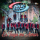 Play & Download Es Tuyo Mi Amor - Single by Banda Sinaloense MS de Sergio Lizarraga | Napster