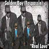 Play & Download Real Love by Golden Boy (Fospassin) | Napster
