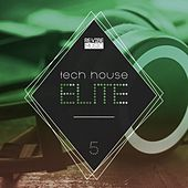 Play & Download Tech House Elite Issue 5 by Various Artists | Napster