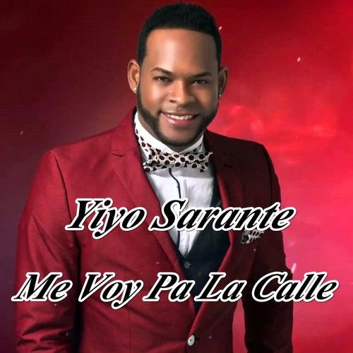 Me Voy Pa La Calle by Yiyo Sarante