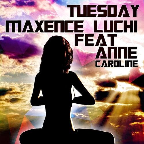 Tuesday de Maxence Luchi