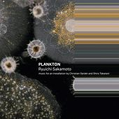 Plankton (Music for an Installation by Christian Sardet and Shiro Takatani) von Ryuichi Sakamoto