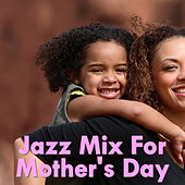 Jazz Mix For Mother's Day von Various Artists