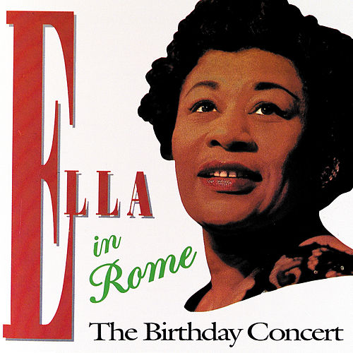 Play & Download Ella In Rome: The Birthday Concert by Ella Fitzgerald | Napster