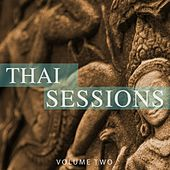 Thai Sessions, Vol. 2 (Fantastic Beats To Calm & Relax) by Various Artists