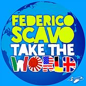 Play & Download Take the World (Radio Edit) by Federico Scavo | Napster