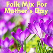 Folk Mix For Mother's Day von Various Artists
