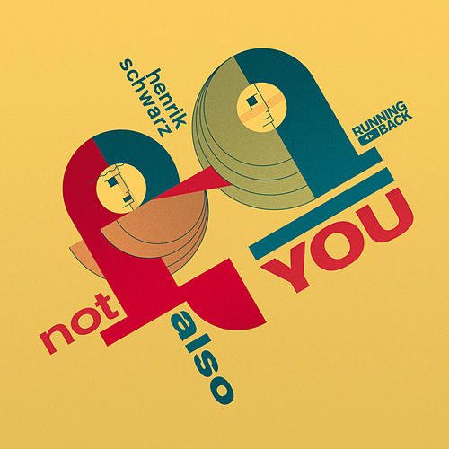 Play & Download Not Also You by Henrik Schwarz | Napster