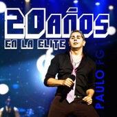 Play & Download 20 Años en la Élite (Remasterizado) by Paulo Fg | Napster