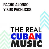 Play & Download Pacho Alonso y Sus Pachucos (Remasterizado) by Pacho Alonso | Napster