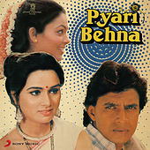 Play & Download Pyari Behna (Original Motion Picture Soundtrack) by Various Artists | Napster