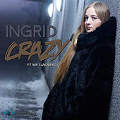 Play & Download Crazy (feat. Mr Sandberg) by In-Grid | Napster