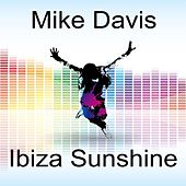 Play & Download Ibiza Sunshine by Mike Davis | Napster