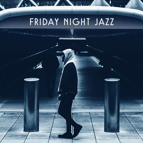Play & Download Friday Night Jazz – Relaxed Jazz, Instrumental Piano Sounds, Mellow Jazz by Gold Lounge | Napster
