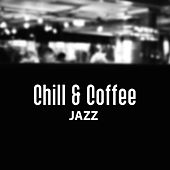 Play & Download Chill & Coffee Jazz – Mellow Jazz Music, Soft Instrumental Sounds, Easy Listening Piano, Chilled Jazz by Chilled Jazz Masters | Napster