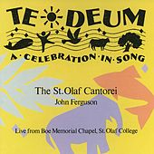 Play & Download Te Deum: A Celebration in Song by Various Artists | Napster