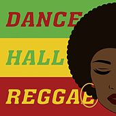 Dance Hall Reggae by Various Artists