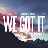 We Got It by Metrik