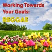 Working Towards Your Goals: Reggae von Various Artists