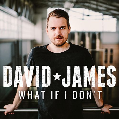 Play & Download What If I Don't by David James | Napster