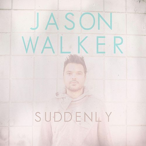 Play & Download Suddenly by Jason Walker | Napster