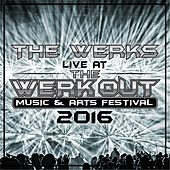 Live at the Werk Out 2016 by The Werks