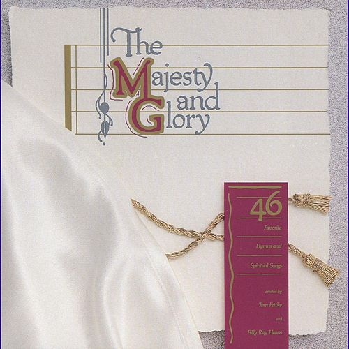 Play & Download The Majesty And Glory by Tom Fettke | Napster