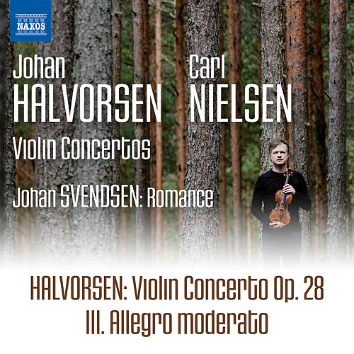 Play & Download Halvorsen: Violin Concerto, Op. 28: III. Allegro moderato by Henning Kraggerud | Napster