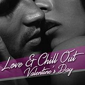Love & Chill Out (Valentine's Day) by Various Artists