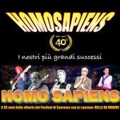 I nostri più grandi successi (1977-2017) (A 40 anni dalla vittoria del festival di sanremo con la canzone: bella da morire) by Homo Sapiens