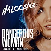 Dangerous Woman: A Rock Tribute to Ariana Grande by Halocene