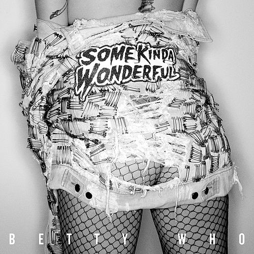 Play & Download Some Kinda Wonderful by Betty Who | Napster