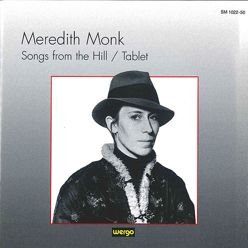 Play & Download Monk: Songs from the Hill / Tablet by Meredith Monk | Napster