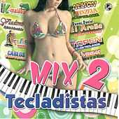 Mix 2 Tecladista by Various Artists