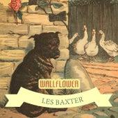 Wallflower von Les Baxter