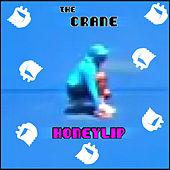 Play & Download Honeylip by Crane | Napster