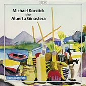 Ginastera: Piano Works by Michael Korstick
