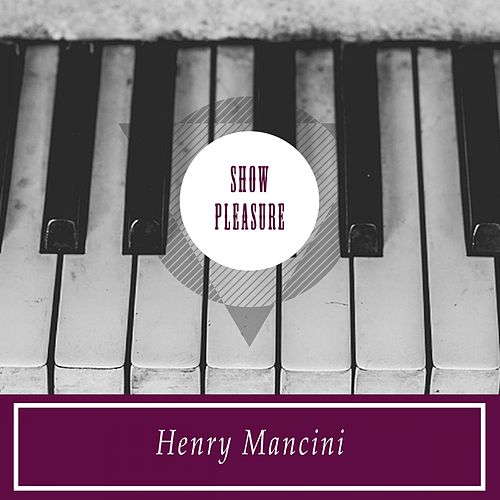 Show Pleasure di Henry Mancini