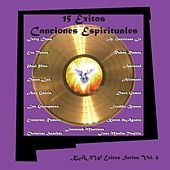 15 Exitos Canciones Espirituales: Exitos Series, Vol. 6 by Various Artists