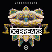 Play & Download Underground by DC Breaks | Napster